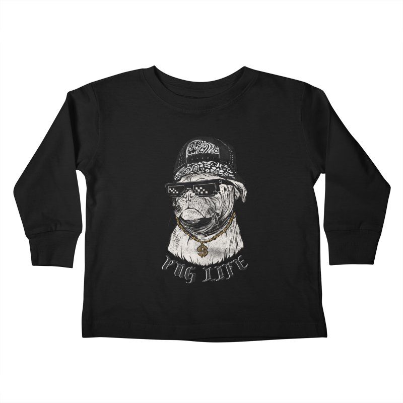 Pug life Kids Toddler Longsleeve T-Shirt by jackduarte's Artist Shop