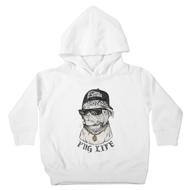 Pug life Kids Toddler Pullover Hoody by jackduarte's Artist Shop