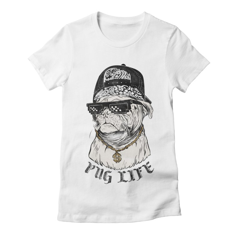 Pug life Women's Fitted T-Shirt by jackduarte's Artist Shop