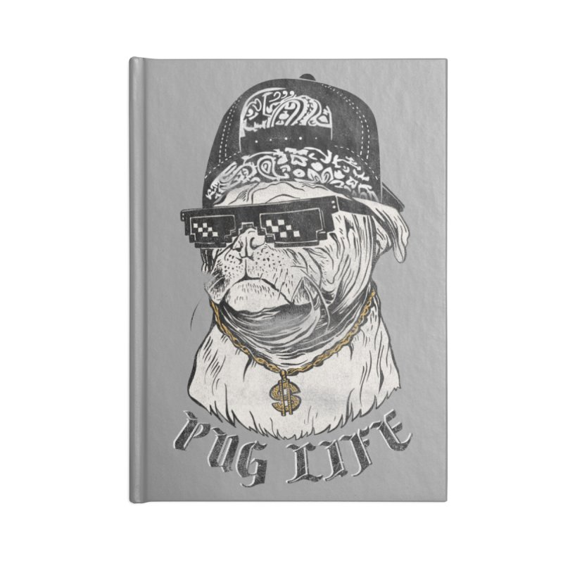 Pug life Accessories Blank Journal Notebook by jackduarte's Artist Shop