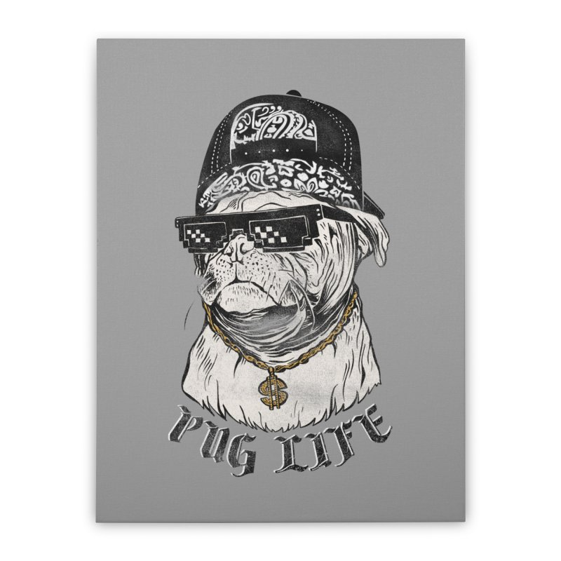 Pug life Home Stretched Canvas by jackduarte's Artist Shop
