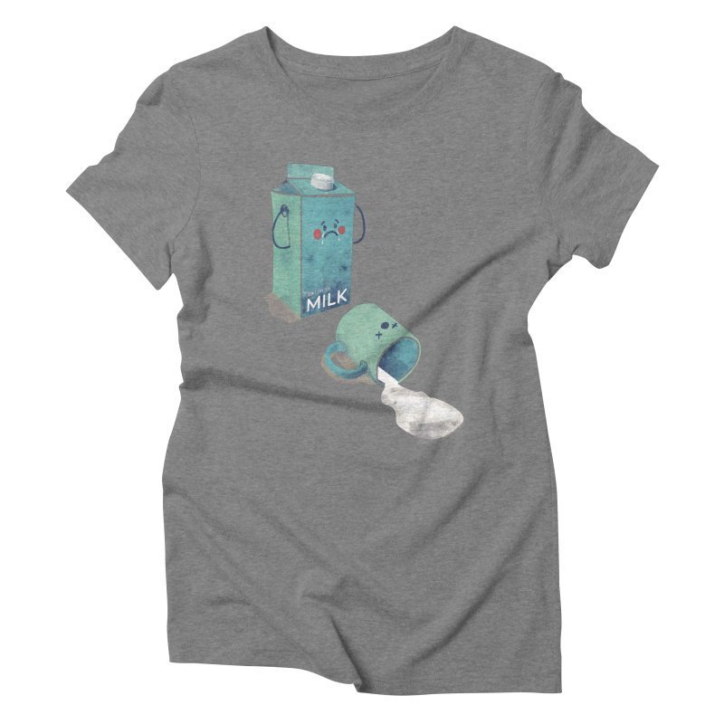 Don't cry for milk Women's Triblend T-shirt by jackduarte's Artist Shop