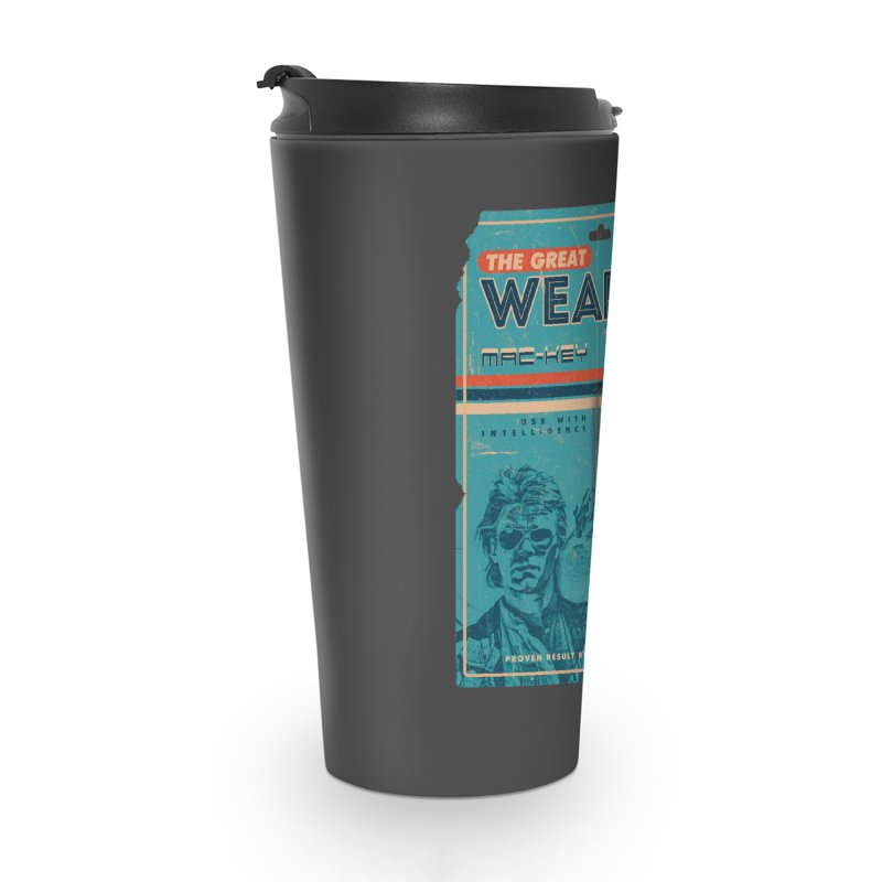 Great weapon Accessories Travel Mug by jackduarte's Artist Shop