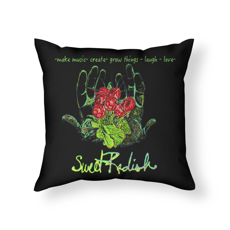 Sweet Radish Motto Home Throw Pillow by jackrabbithollow's Artist Shop