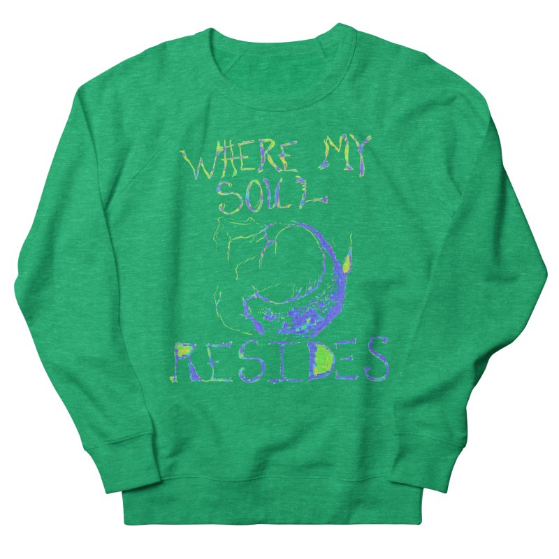 Where My Soul Resides Women's Sweatshirt by jackrabbithollow's Artist Shop