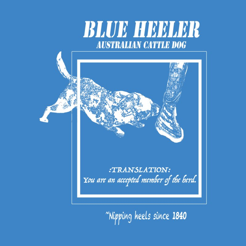 BLUE HEELER by jackrabbithollow's Artist Shop