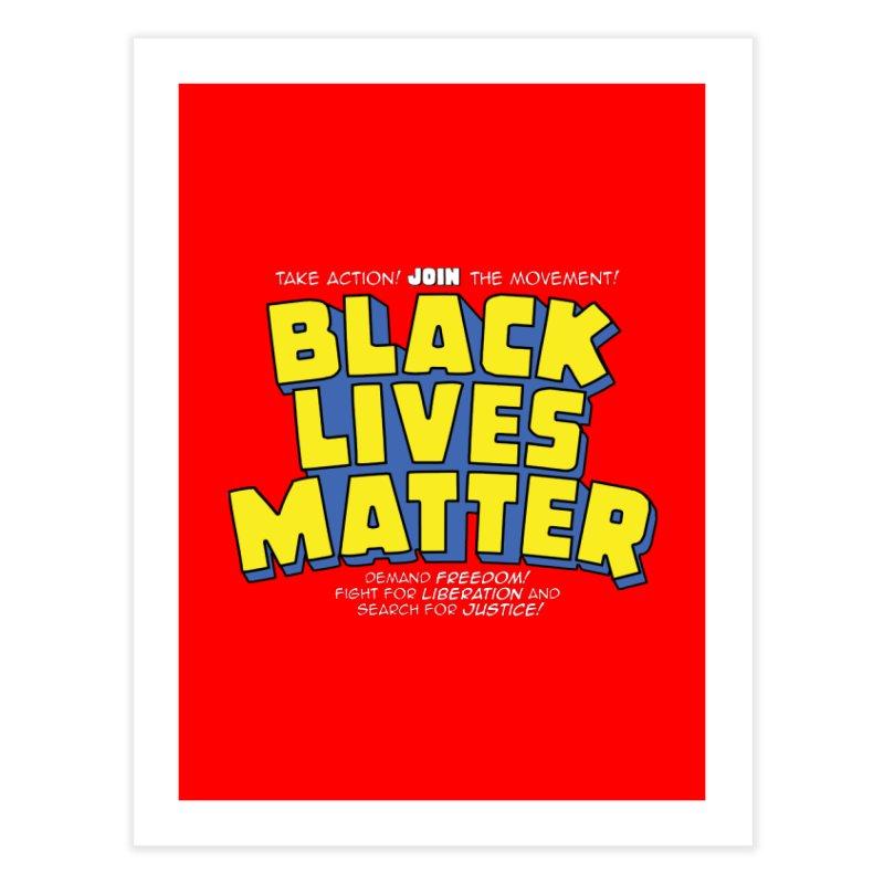 Black Lives Matter: Superheroes - Black Lives Matter Charity Design Home Fine Art Print by JCP Designs - Original Designs by Jacob C. Paul
