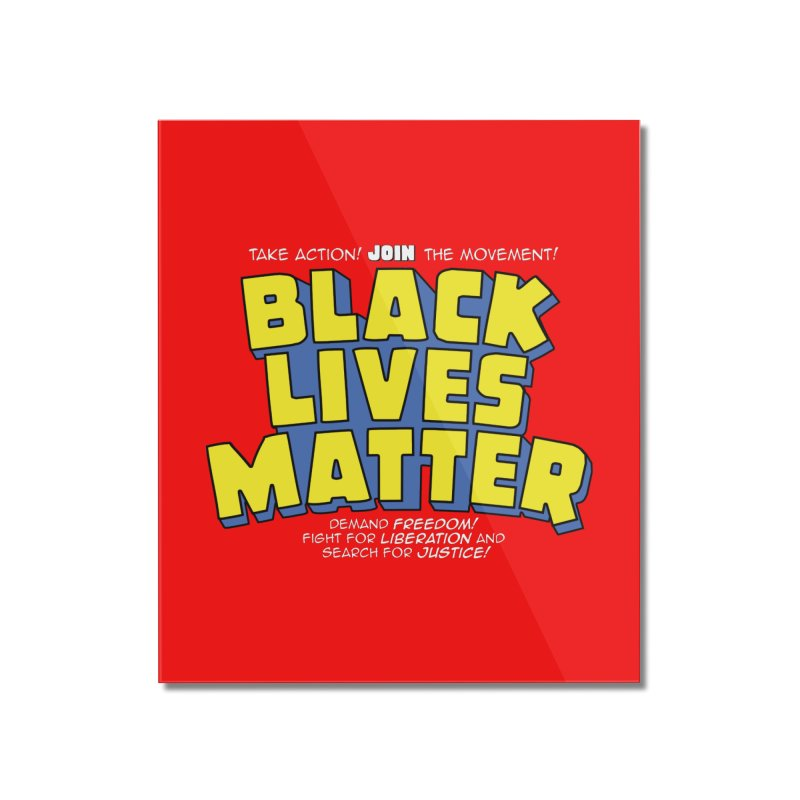 Black Lives Matter: Superheroes - Black Lives Matter Charity Design Home Mounted Acrylic Print by JCP Designs - Original Designs by Jacob C. Paul