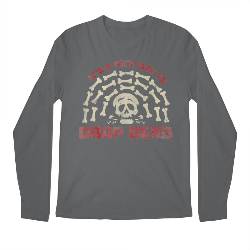 It's A Nice Day To Drop Dead Men's Longsleeve T-Shirt by JCP Designs - Original Designs by Jacob C. Paul