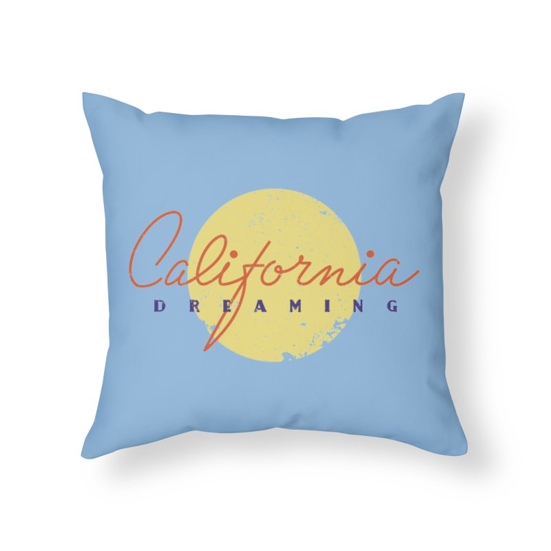 California Dreaming Home Throw Pillow by Jacob Patrick