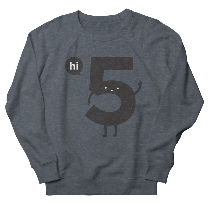 Hi 5 Women's French Terry Sweatshirt by Haasbroek's Artist Shop