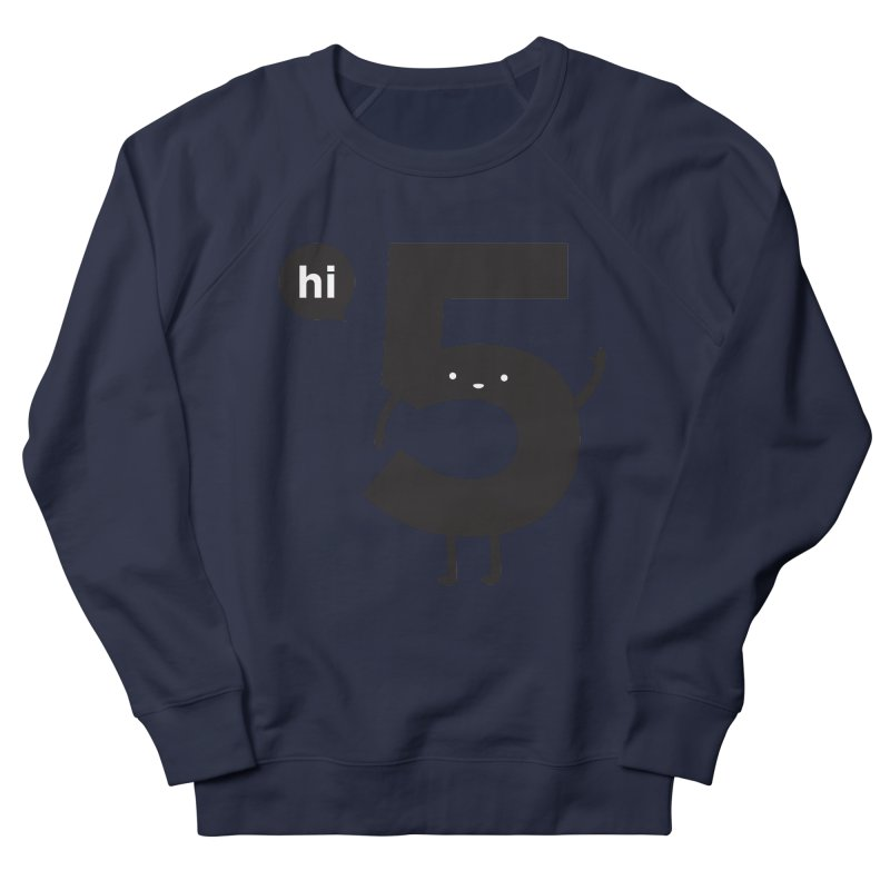 Hi 5 Women's French Terry Sweatshirt by Haasbroek's Artist Shop