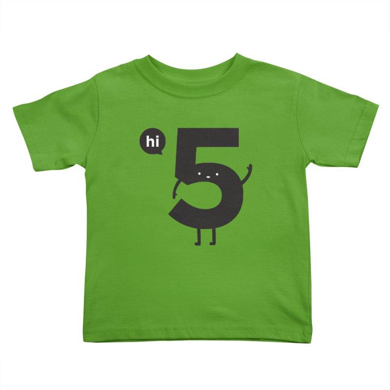 Hi 5 Kids Toddler T-Shirt by Haasbroek's Artist Shop