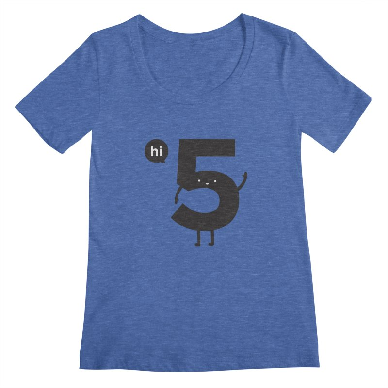 Hi 5 Women's Regular Scoop Neck by jacohaasbroek's Artist Shop