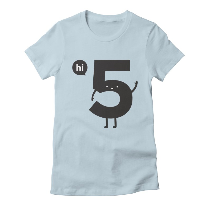 Hi 5 Women's Fitted T-Shirt by Haasbroek's Artist Shop