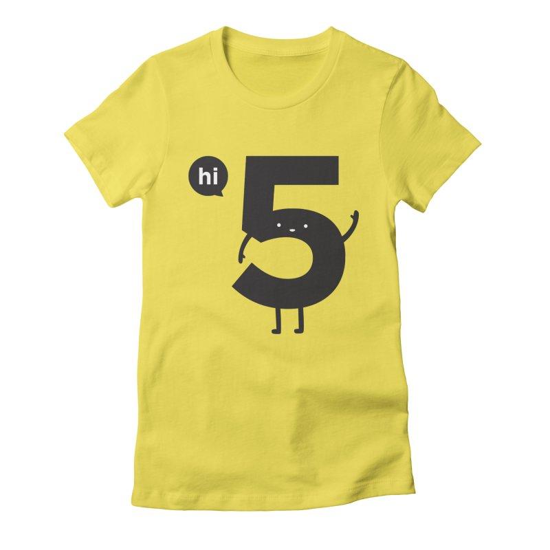 Hi 5 Women's Fitted T-Shirt by Haasbroek's Artist Shop