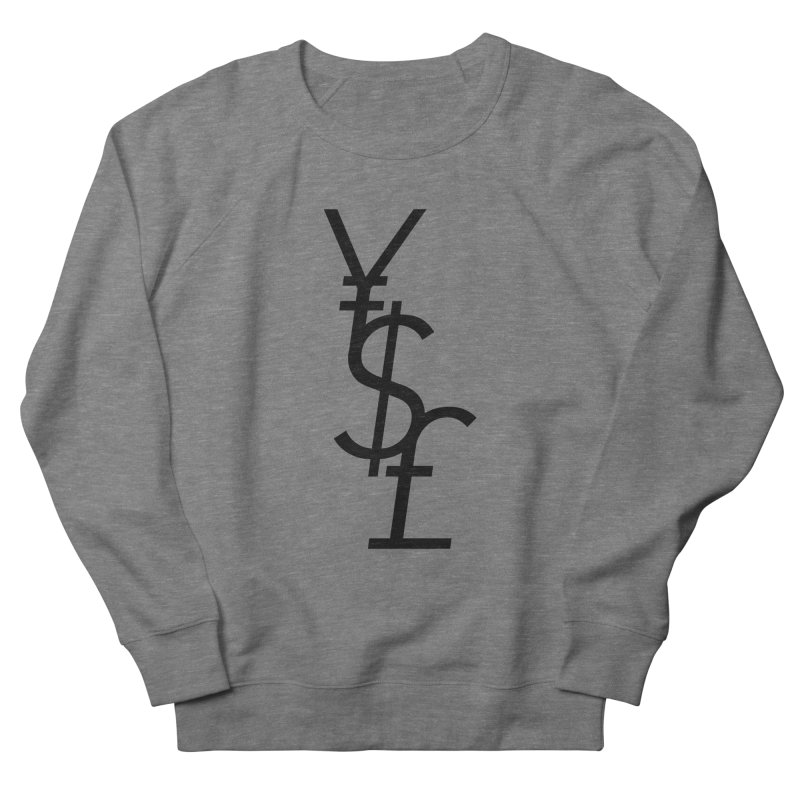 Yen Dollar Pound Women's French Terry Sweatshirt by Haasbroek's Artist Shop