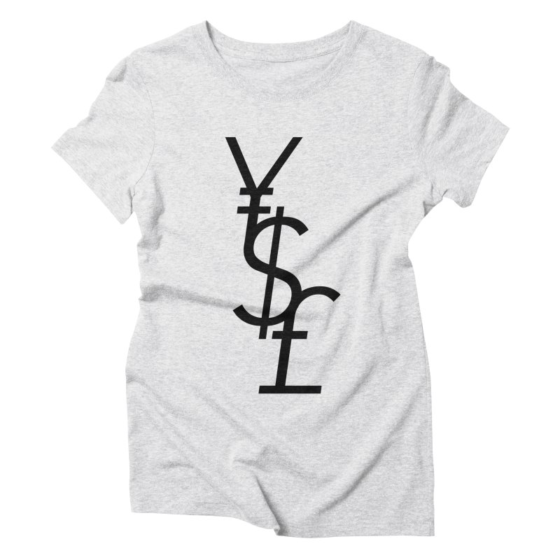 Yen Dollar Pound Women's Triblend T-Shirt by Haasbroek's Artist Shop