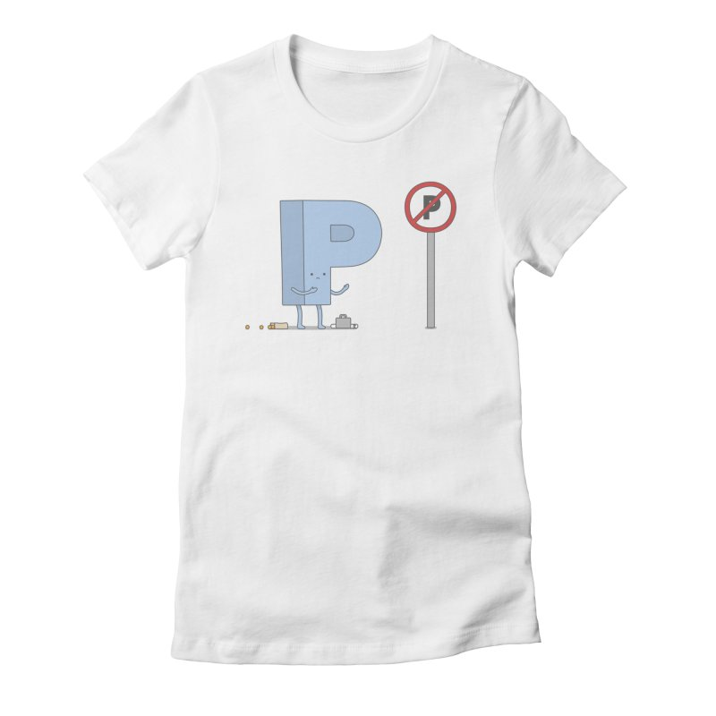 No Parking Women's Fitted T-Shirt by jacohaasbroek's Artist Shop