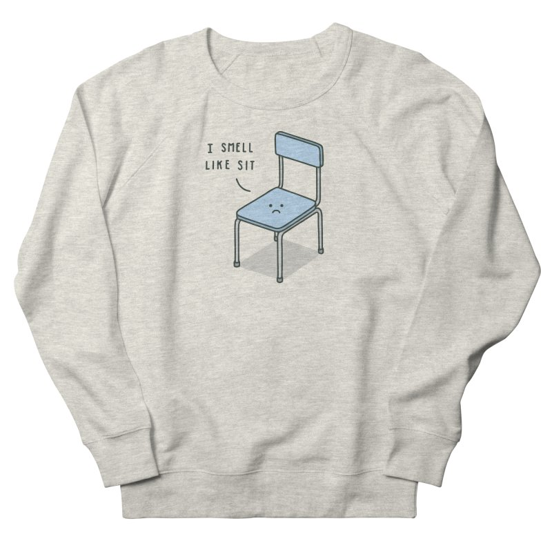 Sit Women's Sweatshirt by jacohaasbroek's Artist Shop