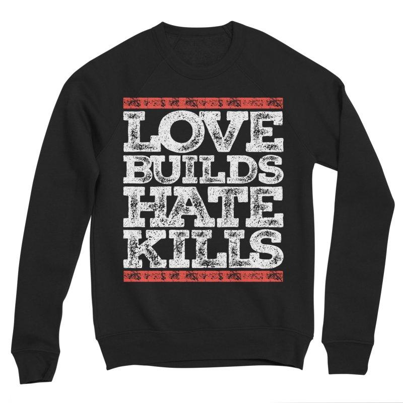 Love Builds Men's Sponge Fleece Sweatshirt by JADED ETERNAL