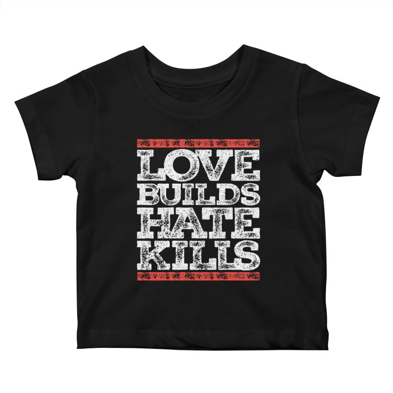 Love Builds Kids Baby T-Shirt by JADED ETERNAL
