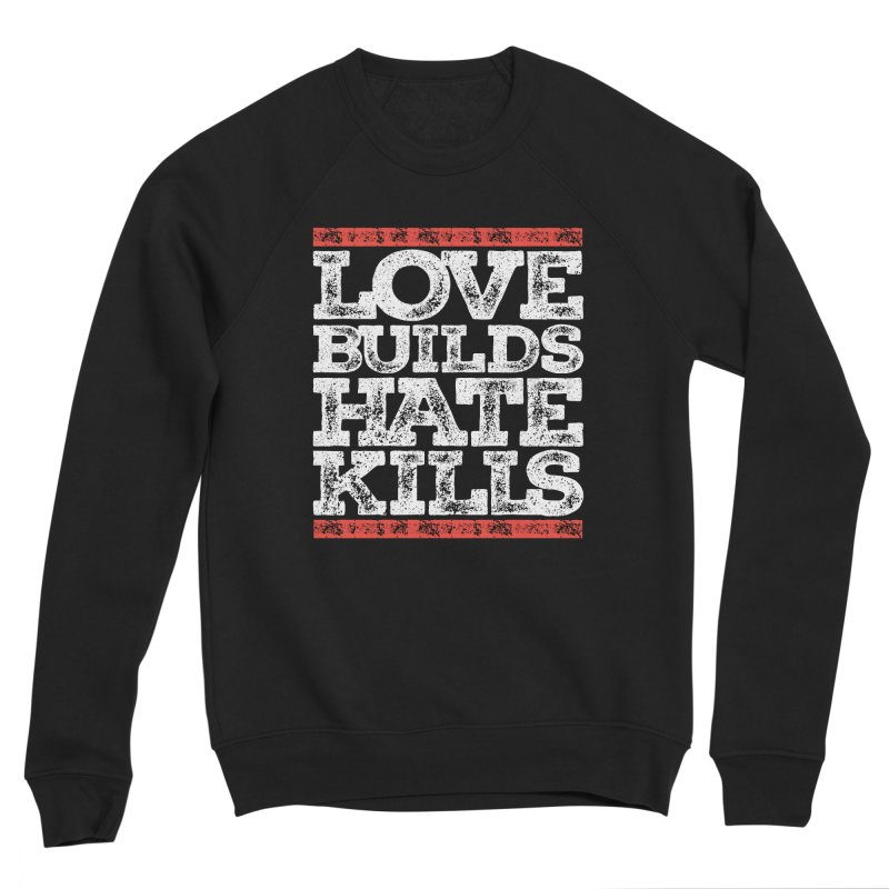 Love Builds Men's Sponge Fleece Sweatshirt by JADED ETERNAL