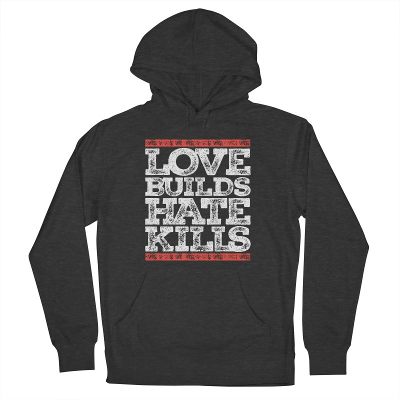 Love Builds Men's French Terry Pullover Hoody by JADED ETERNAL