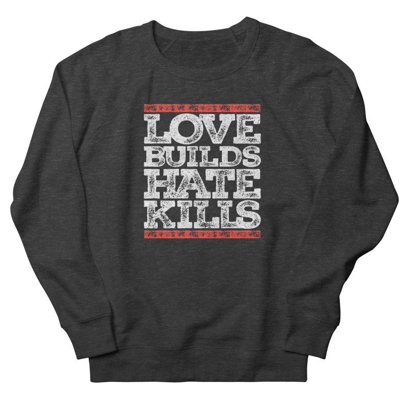 Love Builds Men's French Terry Sweatshirt by JADED ETERNAL