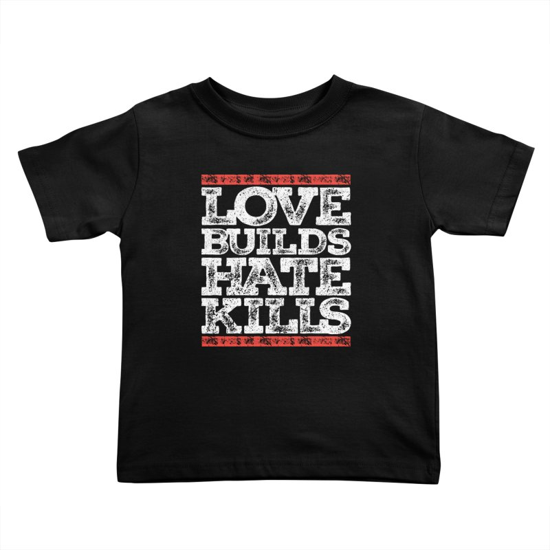 Love Builds Kids Toddler T-Shirt by JADED ETERNAL
