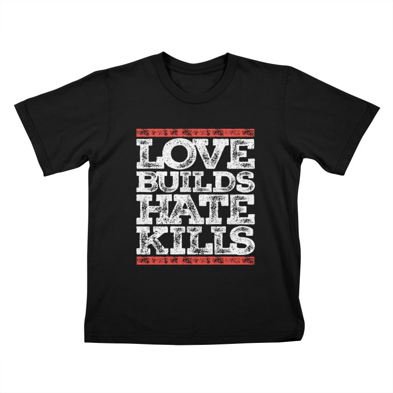 Love Builds Kids T-Shirt by JADED ETERNAL