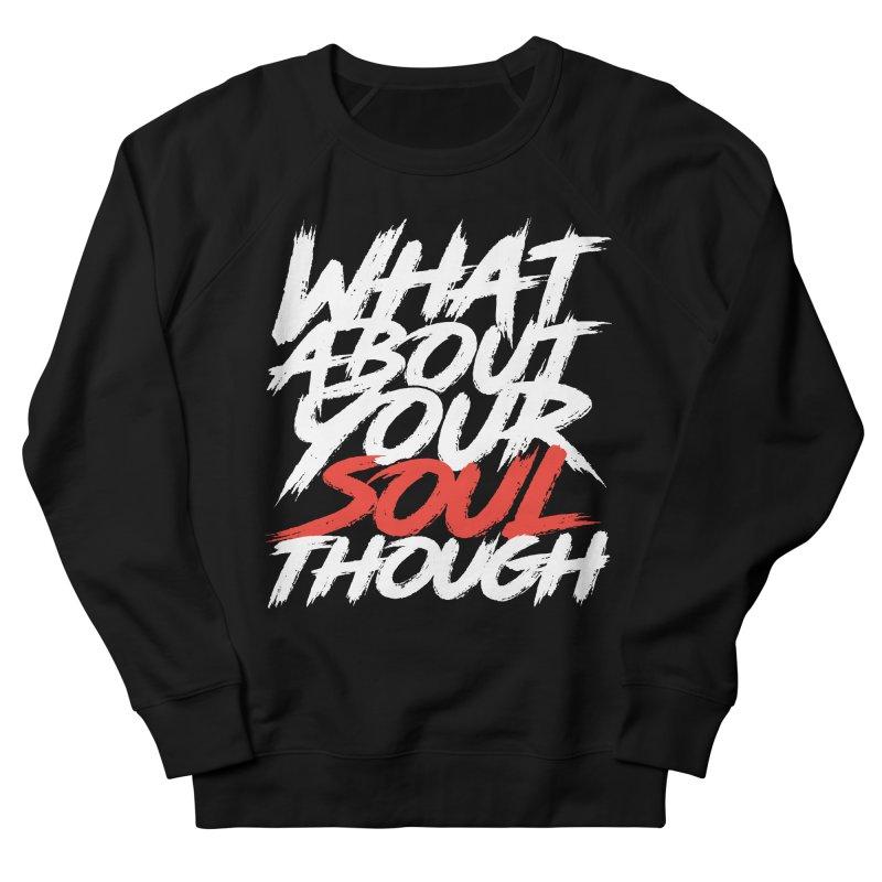 Soul Though Women's French Terry Sweatshirt by JADED ETERNAL