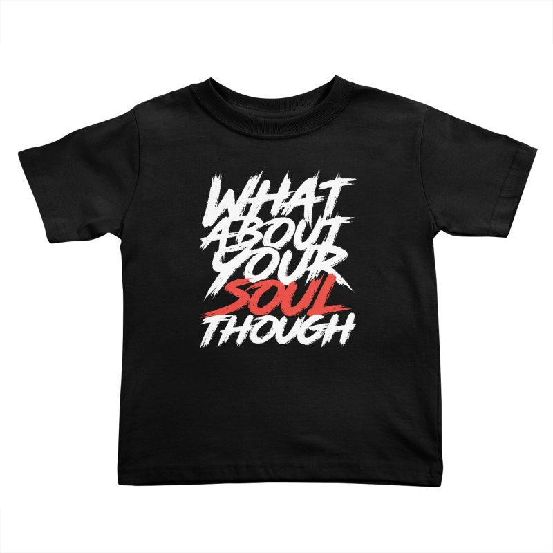 Soul Though Kids Toddler T-Shirt by JADED ETERNAL