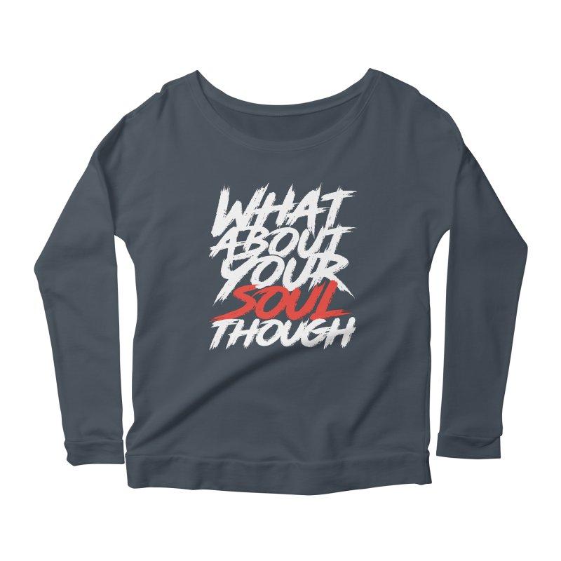 Soul Though Women's Scoop Neck Longsleeve T-Shirt by JADED ETERNAL