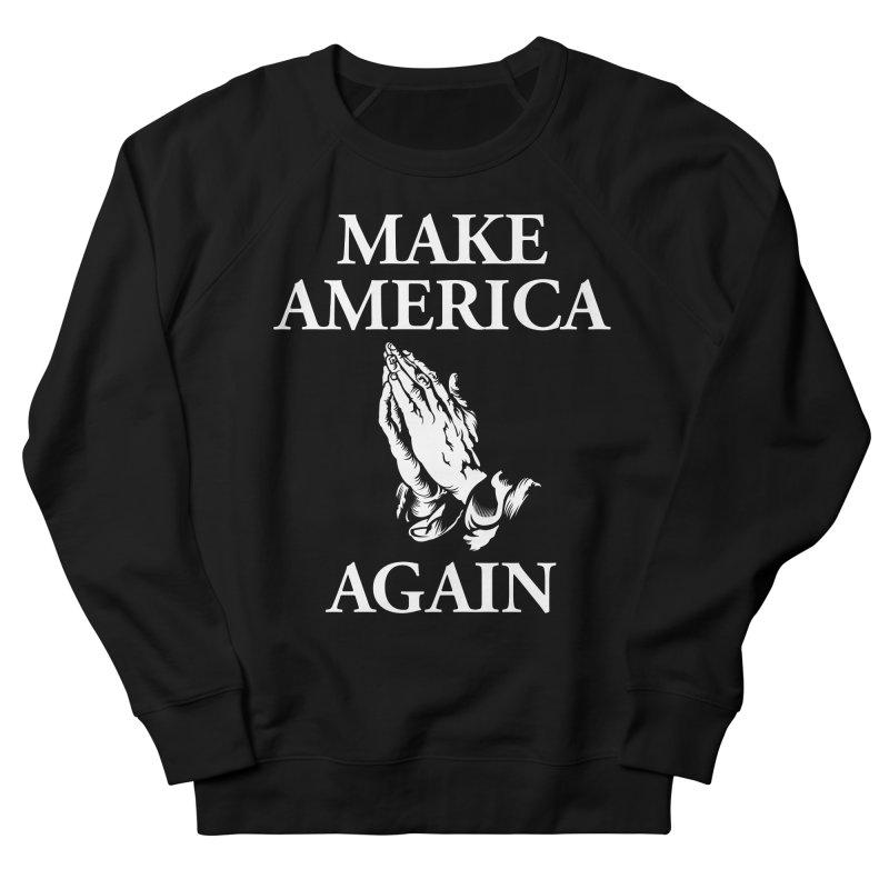 Make America Pray Again Men's French Terry Sweatshirt by JADED ETERNAL