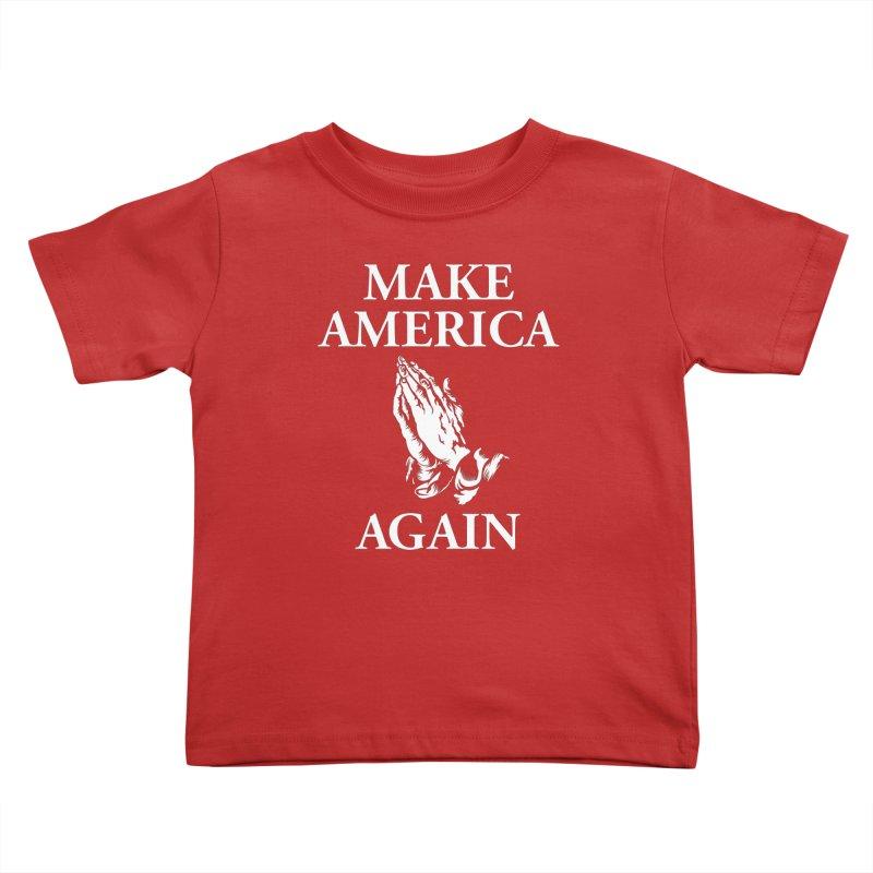 Make America Pray Again Kids Toddler T-Shirt by JADED ETERNAL
