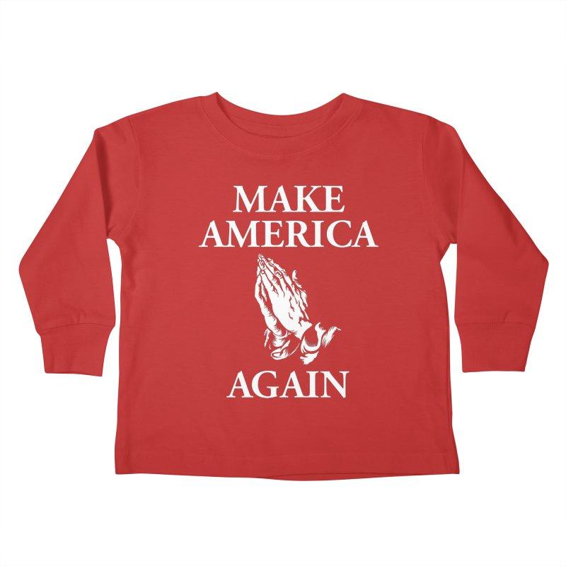 Make America Pray Again Kids Toddler Longsleeve T-Shirt by JADED ETERNAL