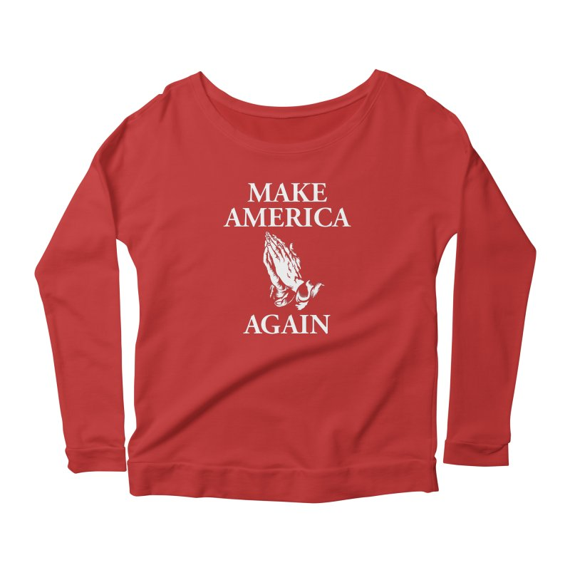 Make America Pray Again Women's Scoop Neck Longsleeve T-Shirt by JADED ETERNAL