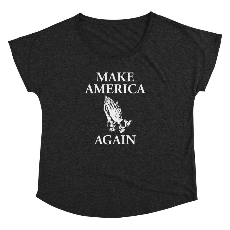 Make America Pray Again Women's Dolman Scoop Neck by JADED ETERNAL
