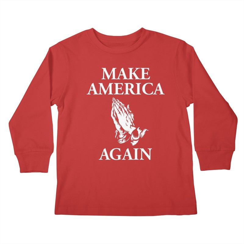 Make America Pray Again Kids Longsleeve T-Shirt by JADED ETERNAL