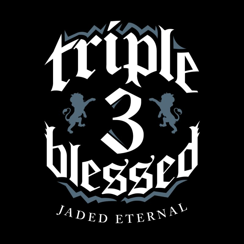Triple Blessed by JADED ETERNAL
