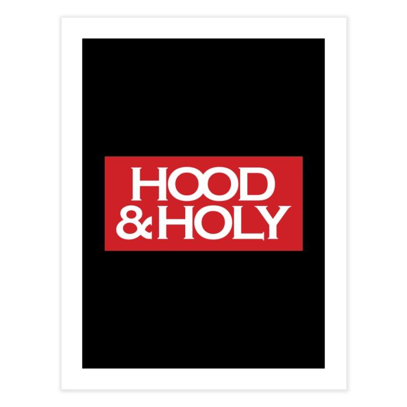 Hood & Holy Home Fine Art Print by JADED ETERNAL