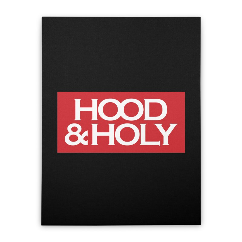 Hood & Holy Home Stretched Canvas by JADED ETERNAL