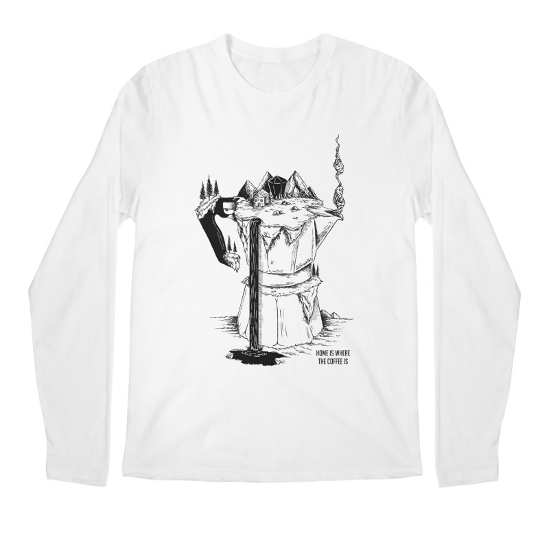 Home Is Where The Coffee Is Men's Longsleeve T-Shirt by jailbreakarts's Artist Shop