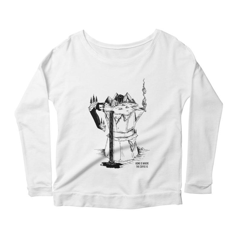 Home Is Where The Coffee Is Women's Longsleeve Scoopneck  by jailbreakarts's Artist Shop