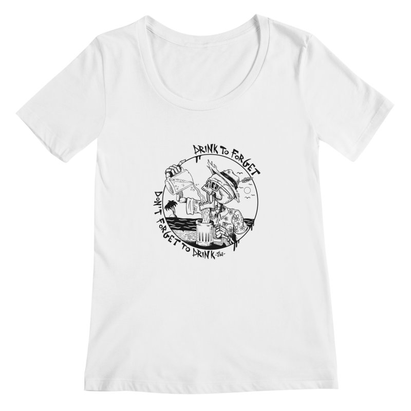 Drink To Forget Women's Scoopneck by JailbreakArts's Artist Shop