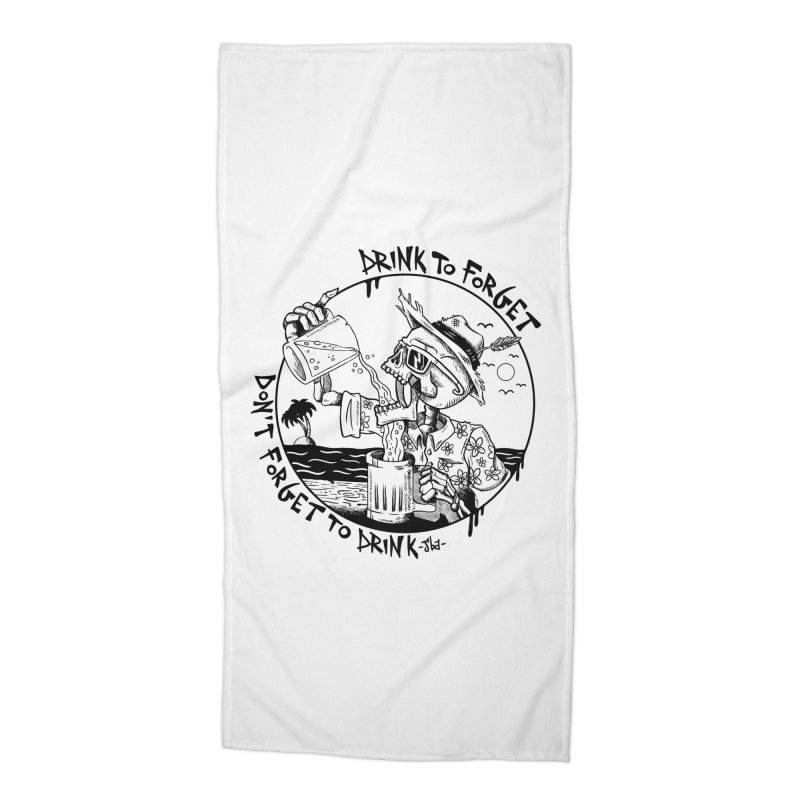 Drink To Forget Accessories Beach Towel by JailbreakArts's Artist Shop