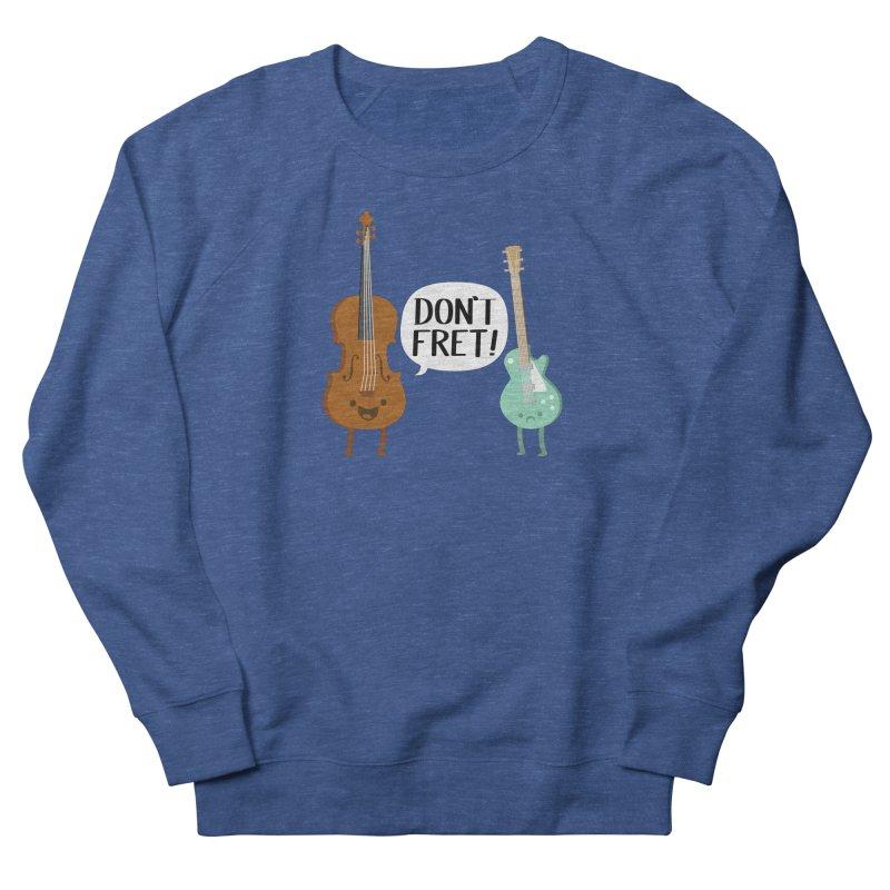 Don't Fret Women's Sweatshirt by Jake Friedman