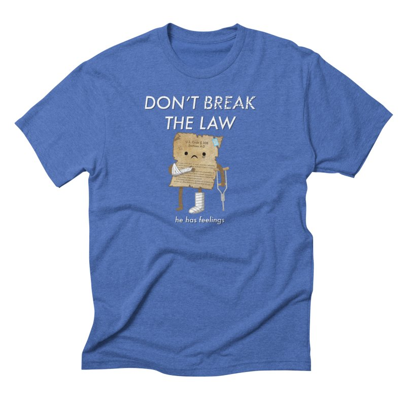 Breaking The Law Men's Triblend T-Shirt by Jake Friedman
