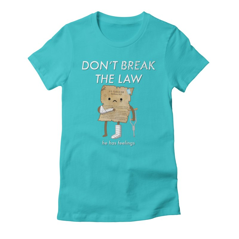 Breaking The Law Women's Fitted T-Shirt by Jake Friedman
